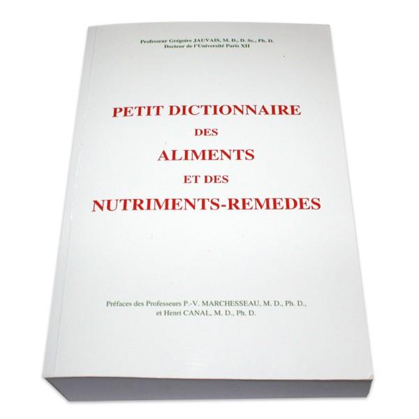 Livre Petit Dictionnaire des Aliments et des Nutriments remèdes